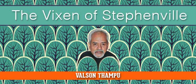 "Before St Stephen's Valson Thampu could write ""The Vixen of Stephenville"", we reviewed it"