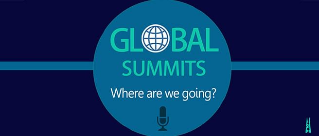 Coming soon: Global Summits: Where are we going?