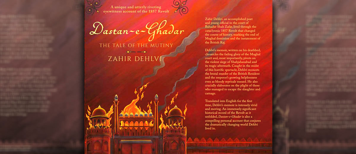 """""""The heat of the riot was on the rise, it was every man for himself:"""" An excerpt from """"Dastan-e-Ghadar"""""""