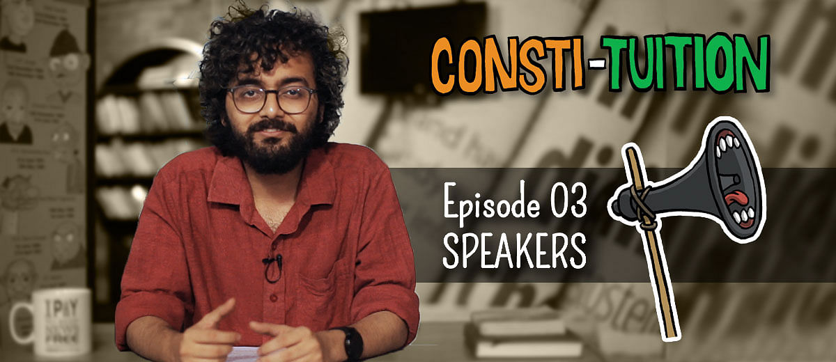 Consti-tuition Episode 03: Speakers