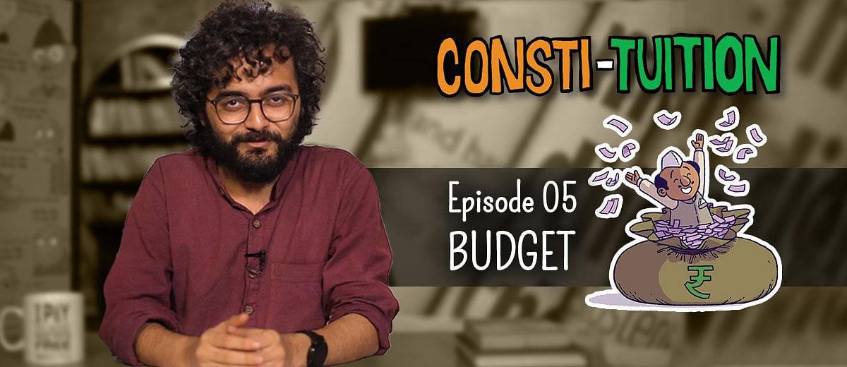 Consti-tuition Episode 05: Budget