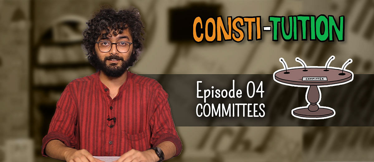 Consti-tuition Episode 04: Committees