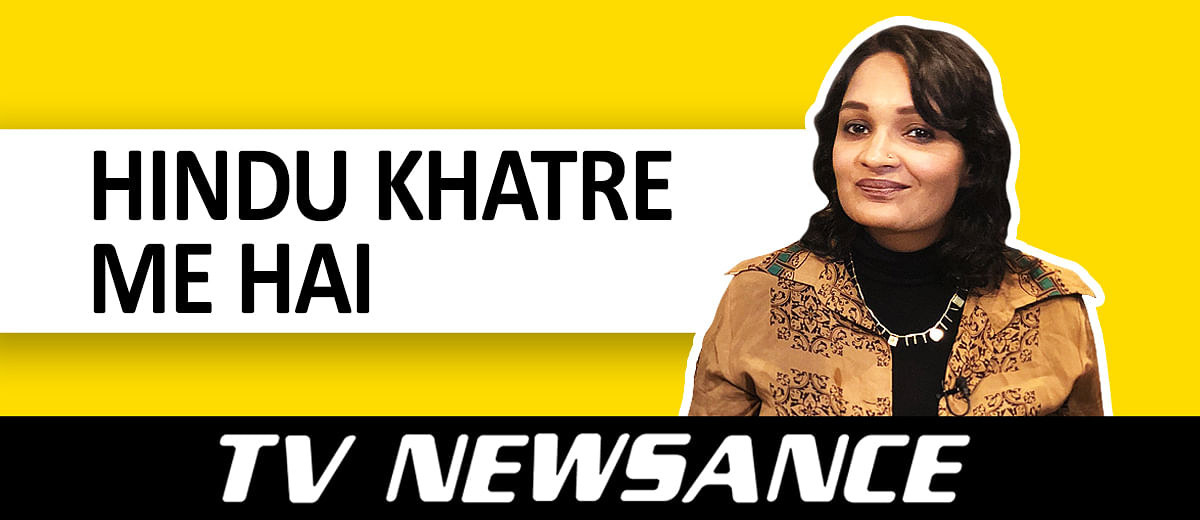 TV Newsance 36: Hindu Khatre Main Hain