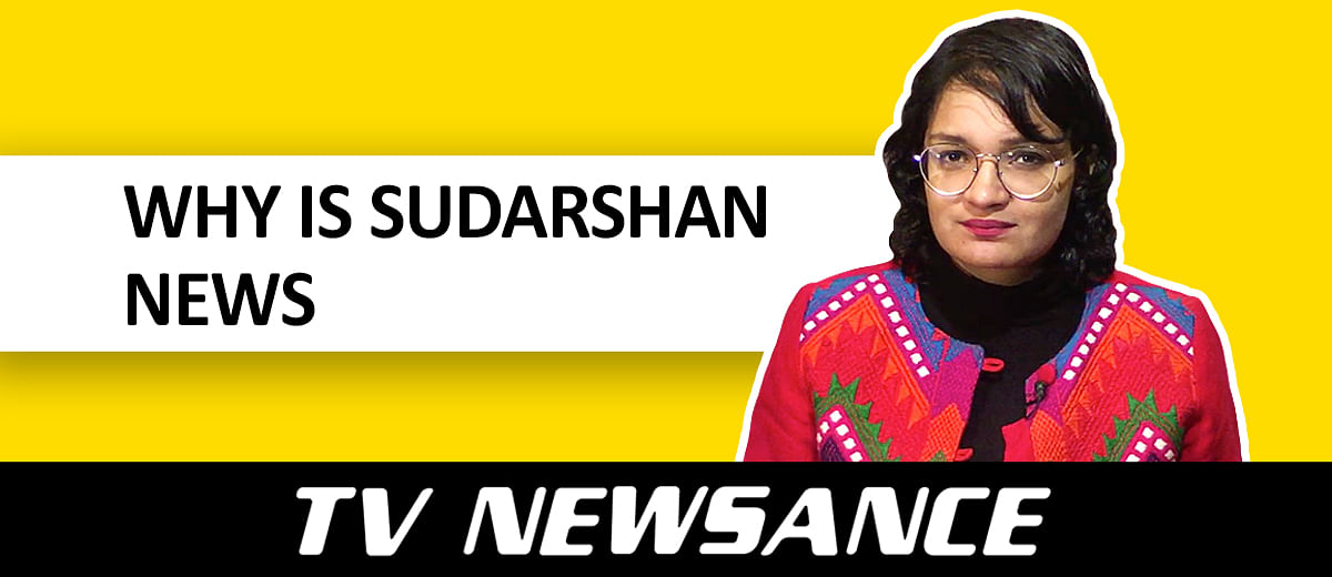 TV Newsance Episode 42: Sudarshan News: Why is it a news channel?
