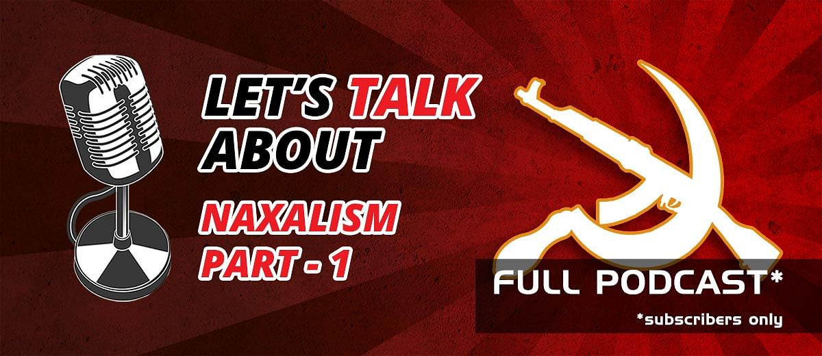 Let's Talk About: Naxalism – Part 1