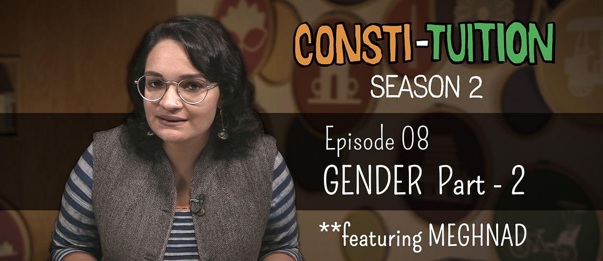 Consti-tuition – Episode 8: Gender – Part 2