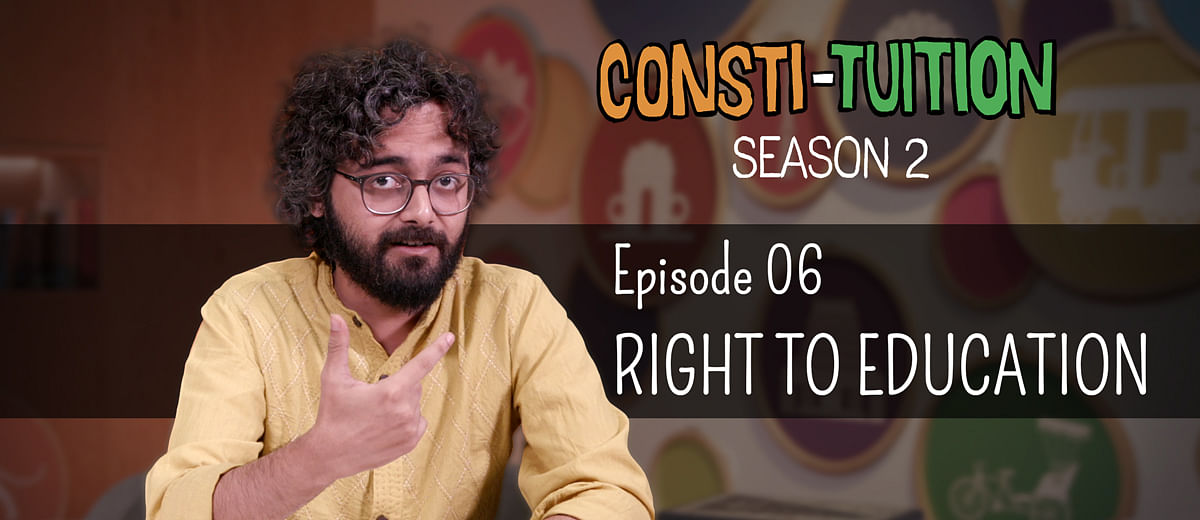 Consti-tuition – Episode 6: Right to Education