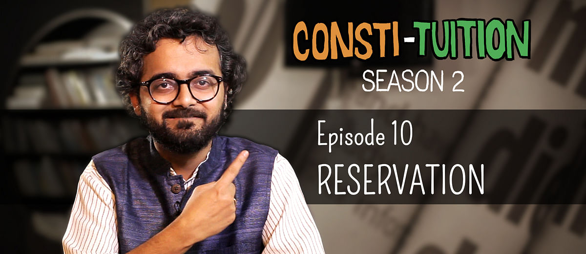 Consti-tuition – Episode 10: Reservation