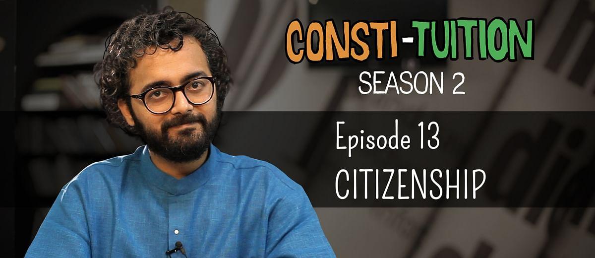 Consti-tuition – Episode 13: Citizenship