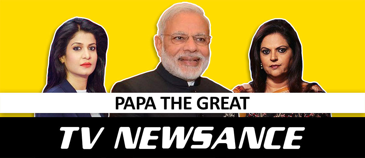 TV Newsance Episode 64: India ke Papa, Modi Ji