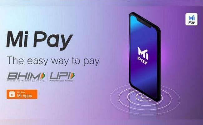 Xiaomi ने भारत में लॉन्च किया Mi Pay, मुकाबला Paytm Google Pay और PhonePe से