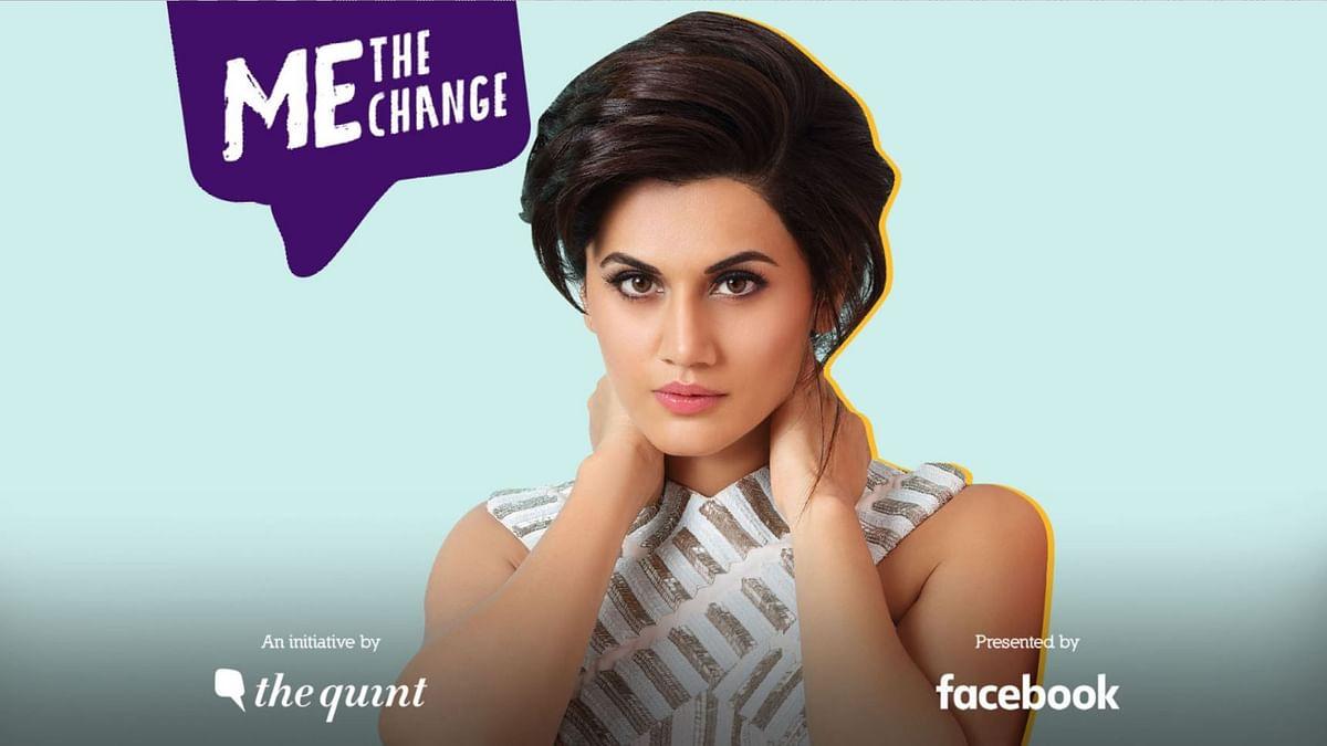 Me, The Change: तापसी पन्नू का सफर, संघर्ष से स्टारडम तक