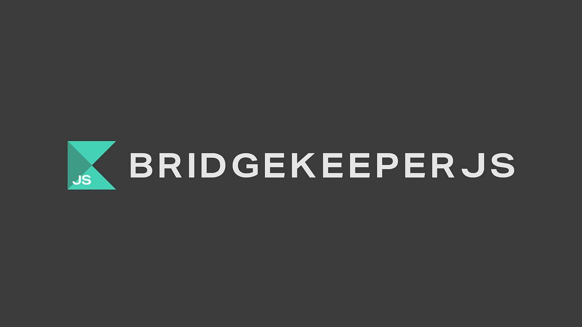 Introducing Bridgekeeper JS