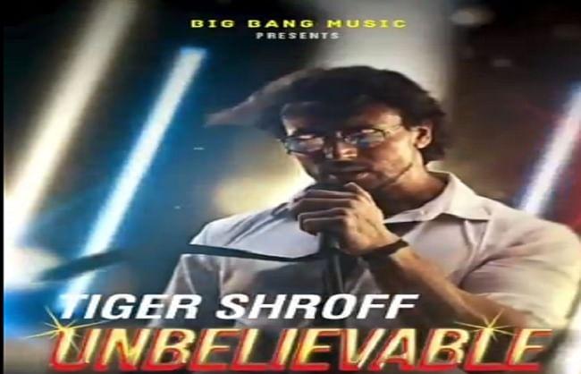 टाइगर श्रॉफ अब सिंगिंग में करेंगे डेब्यू , पहला गाना अनबिलीवेबल का मोशन पोस्टर आउट