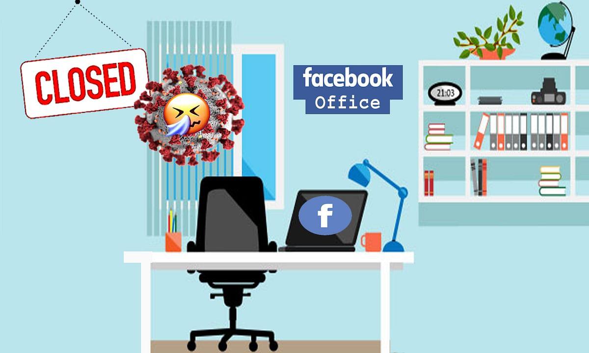 कोरोना वायरस के चलते Facebook ने बंद किया ऑफिस
