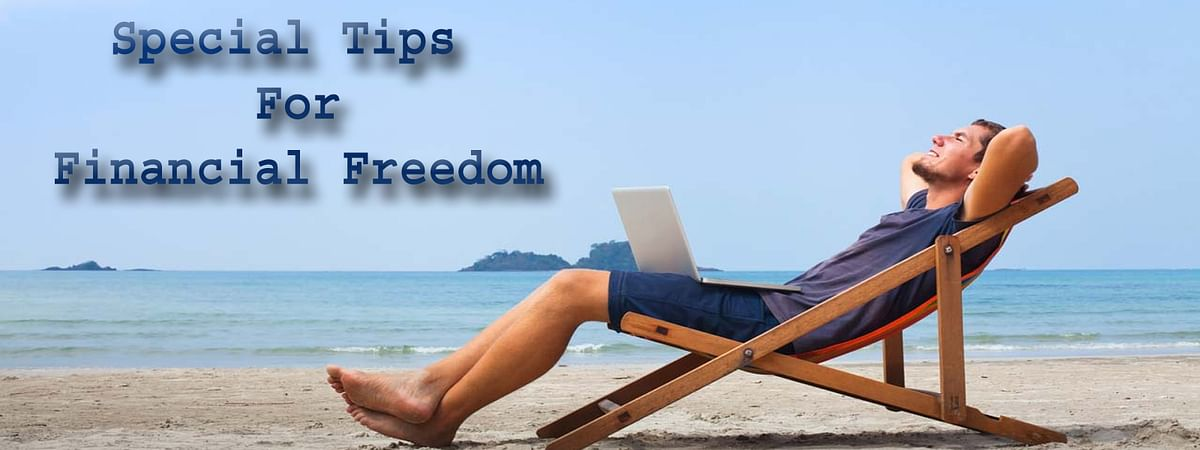 Special Tips For Financial Freedom