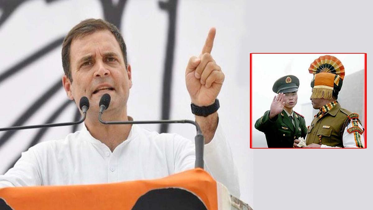 राहुल का सरकार से सवाल- क्या चीनी सैनिक भारतीय सीमा में नहीं घुसा?