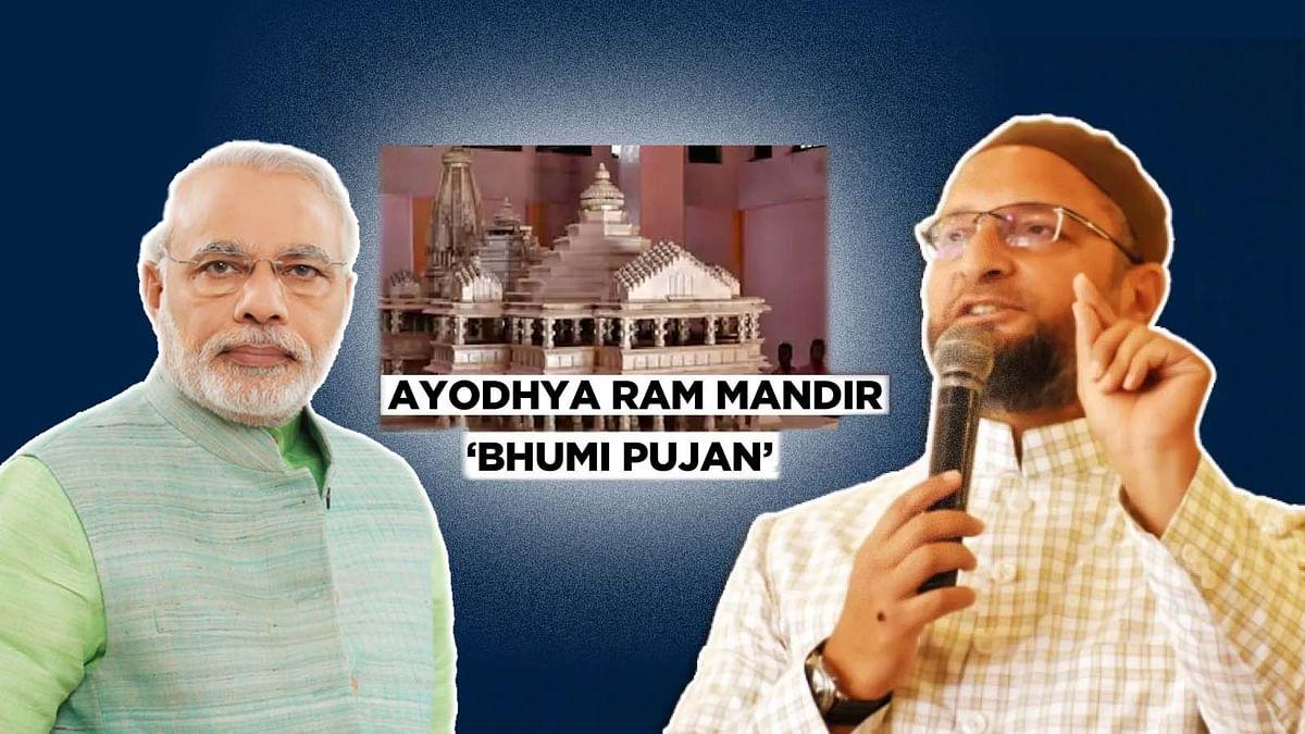 अयोध्या में PM मोदी के राम मंदिर भूमि पूजन प्लान पर भड़के ओवैसी