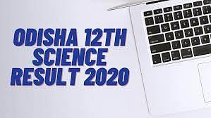 Odisha Science 12th Result 2020: ओडिशा बोर्ड 12वीं साइंस के रिजल्ट जारी