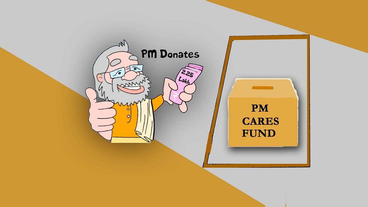 PM केयर फंड में सवा 2 लाख का सबसे पहला अंशदान मोदी ने दिया