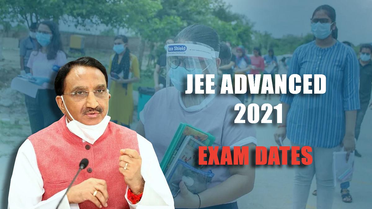 शिक्षा मंत्री 'निशंक' ने किया JEE एडवांस्ड 2021 परीक्षा की तारीख का खुलासा