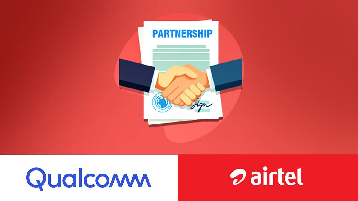 क्यों Airtel ने मिलाया Qualcomm से हाथ ?