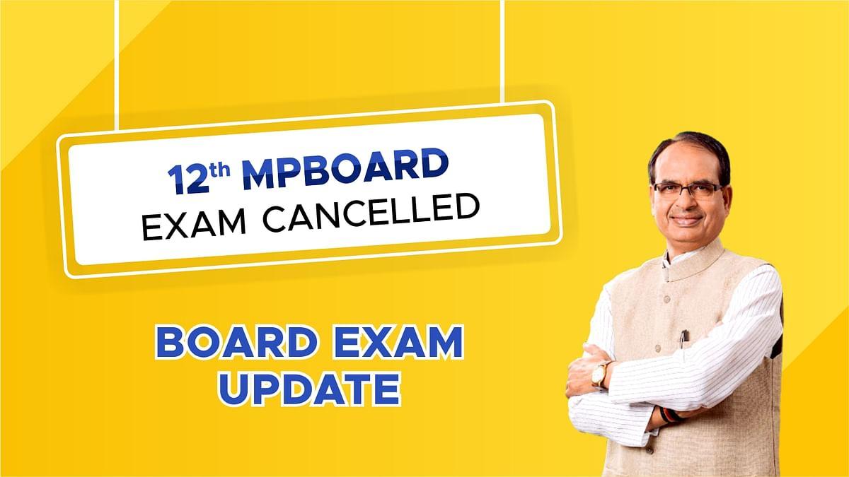 बड़ी खबर: MP में आयोजित नहीं की जाएंगी 12वीं कक्षा की परीक्षाएँ, CM का बयान