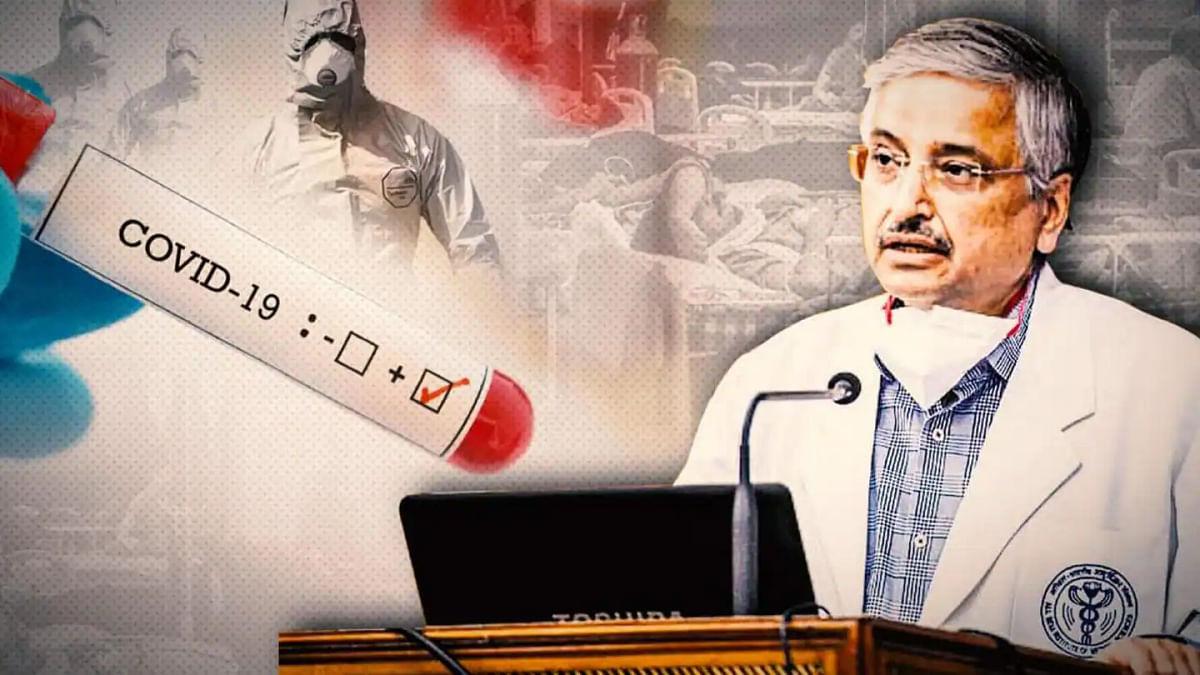 AIIMS डायरेक्टर डॉ गुलेरिया ने दी कोरोना की तीसरी लहर की दस्तक की जानकारी
