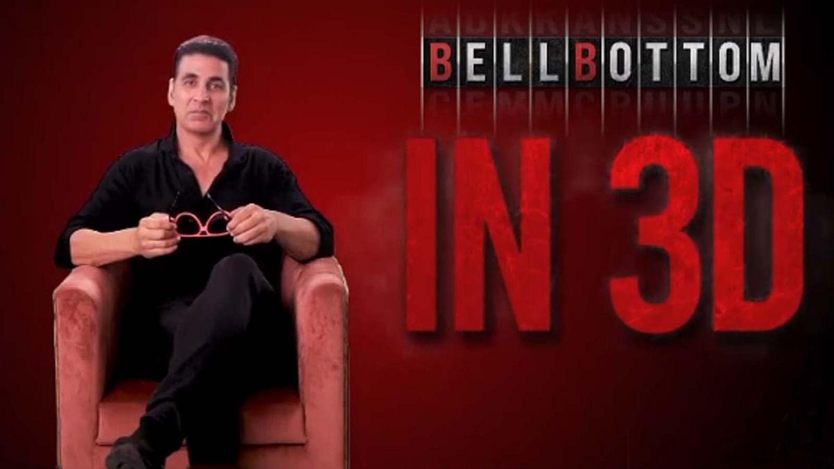 अक्षय कुमार की 'Bell Bottom' 3D में भी होगी रिलीज, वीडियो शेयर कर दी जानकारी