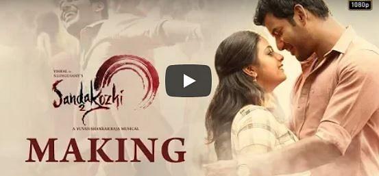 'சண்டக்கோழி 2' திரைப்படம் உருவான விதம் – வீடியோ!