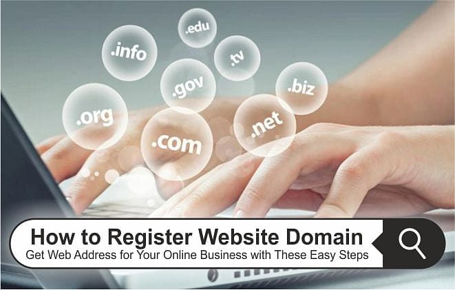 How to Register Website Domain: Get Web Address for Your Online Business with These Easy Steps