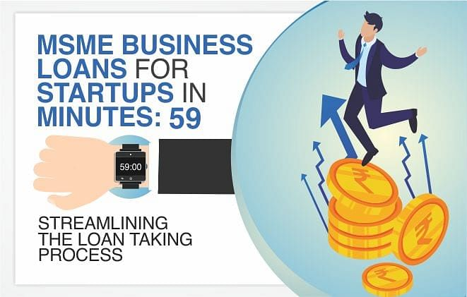 MSME Business Loans for Startups in 59 Minutes: streamlining the loan taking process