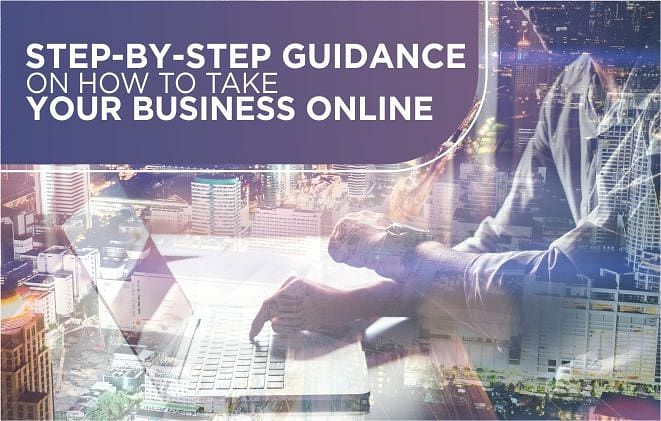 Step-by-Step Guidance on How to Take Your Business Online