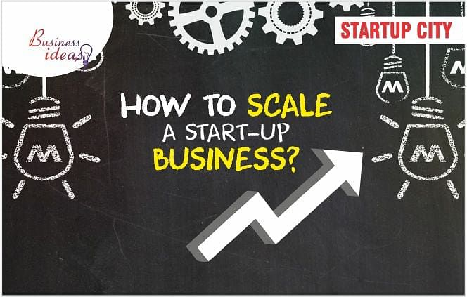 How to Scale a Start-up Business