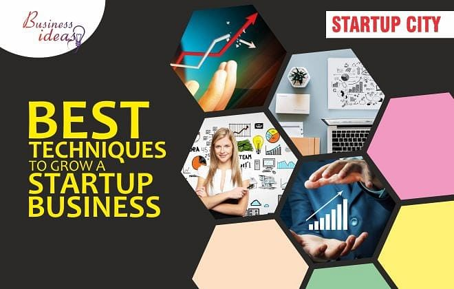 Best Techniques to Grow any Startup Business