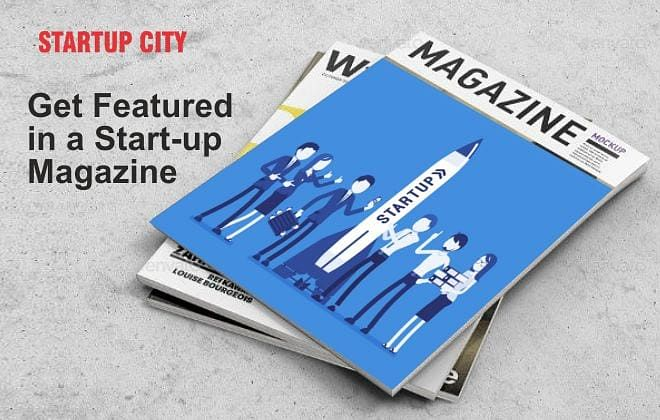 How to Get Featured in a Start-up Magazine