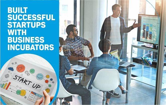 Built Start-ups with Business Incubators