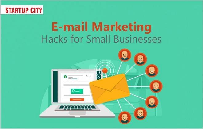 E-mail Marketing Hacks for Small Businesses