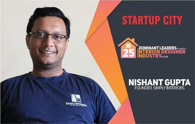 "Nishant Gupta: A Visionary That ""Simply"" Founded a Dominant Interior Designing Brand"