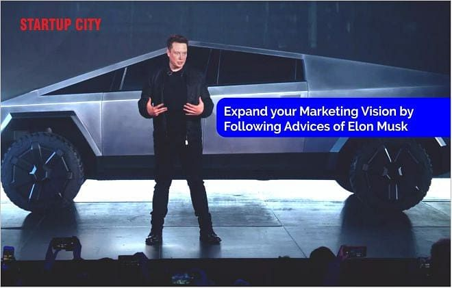 Expand your Marketing Vision with Lessons from of Elon Musk