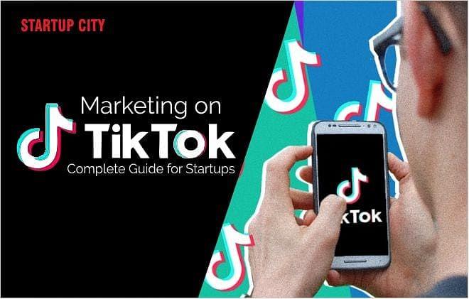 Marketing on TikTok | Complete Guide for Startups