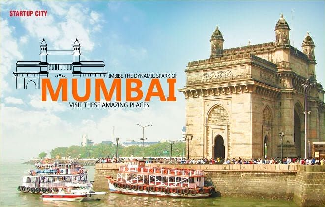 IMBIBE THE DYNAMIC SPARK OF MUMBAI- VISIT THESE AMAZING PLACES