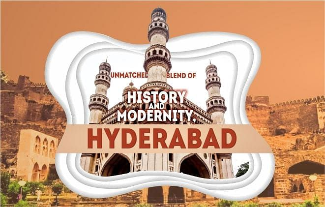 UNMATCHED BLEND OF HISTORY AND MODERNITY, HYDERABAD