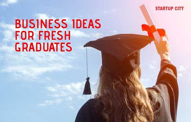 Business Ideas for Fresh Graduates