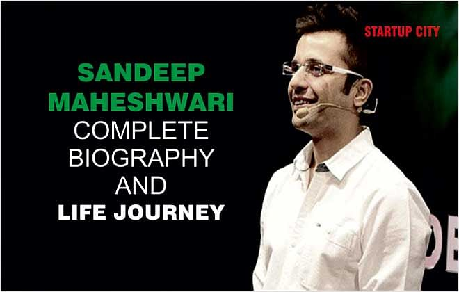 SANDEEP MAHESHWARI:  COMPLETE BIOGRAPHY AND LIFE JOURNEY