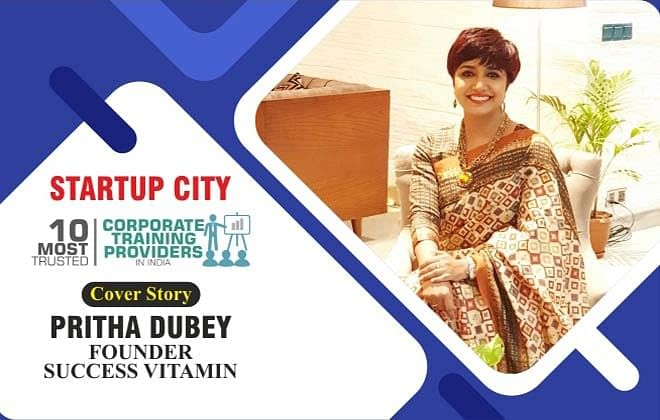 SUCCESS VITAMIN BY PRITHA DUBEY: STRUCTURING DYNAMIC LEADERS & ENTREPRENEURS OF TOMORROW WITH FINESSE