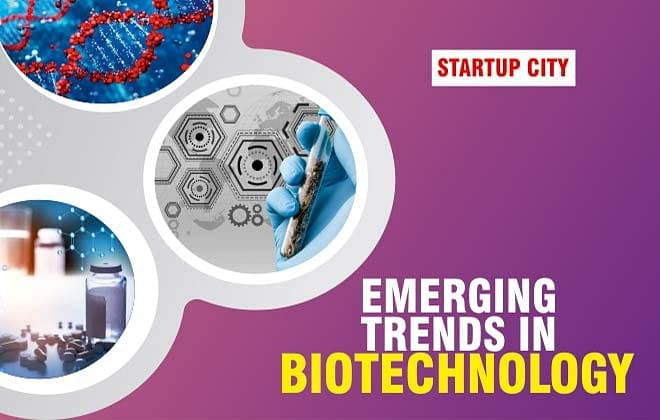 EMERGING TRENDS IN BIOTECHNOLOGY THAT WILL SET THE PACE FOR THE INDUSTRY