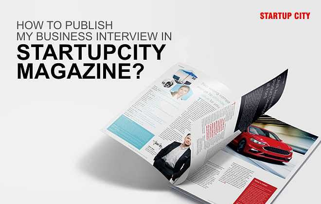 How To Publish My Business Interview In Startupcity Magazine?