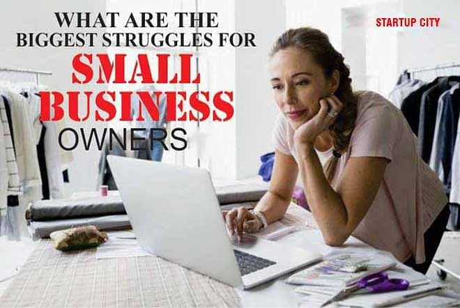 What are the Biggest Struggles for Small Business Owners?