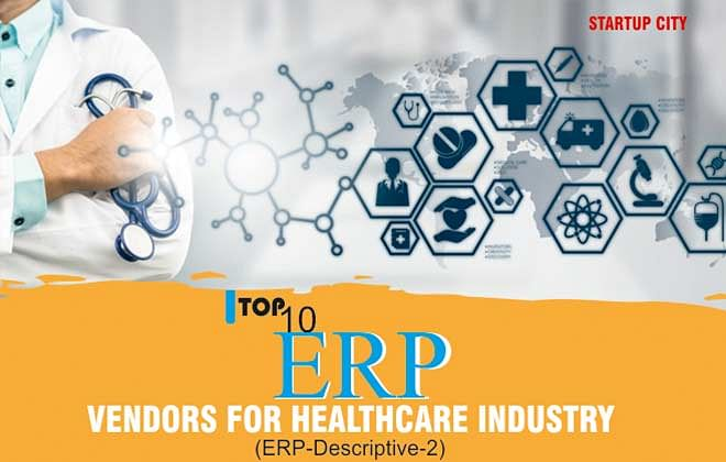 Top 10 ERP Vendors for Healthcare Industry, You Should Know